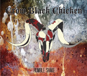 Crow Black Chicken - Rumble Shake